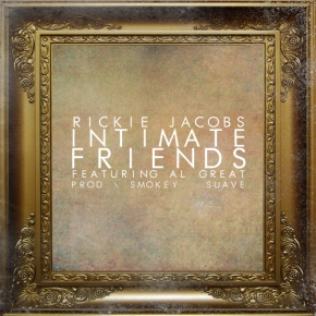 Rickie Jacobs – Intimate Friends Featuring Al Great [Produced By Smokey Suave]