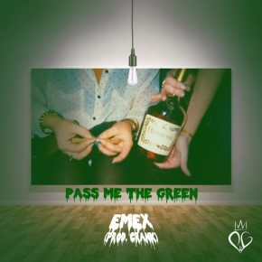 eMeX – PMTG (Pass Me The Green) [Prod. by Crank]