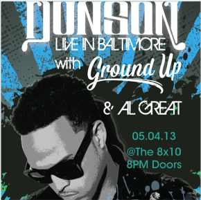 Dunson X Al Great X Ground Up X Greenspan Live May 4th @ 8×10
